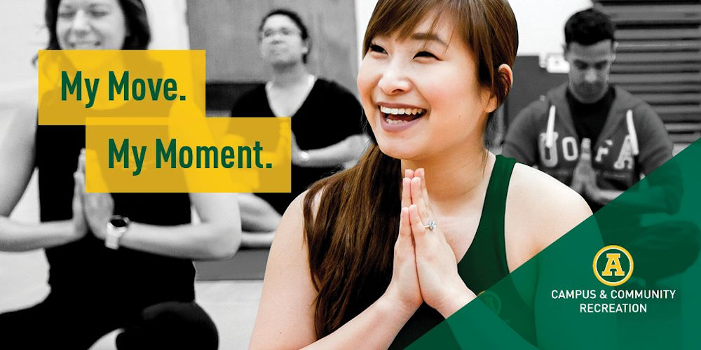 University of Alberta Camus and Community Recreation campaign My Move. My Moment.